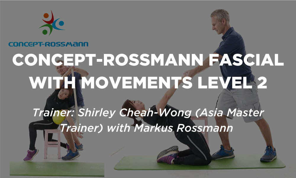 actifIT Asia 2020 Certification - Concept-Rossmann Fascial with Movements Level 2